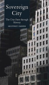 Sovereign City: The City-State Ancient and Modern free download