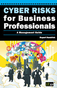 Cyber Risks for Business Professionals: A Management Guide free download