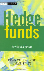 Hedge Funds: Myths and Limits free download