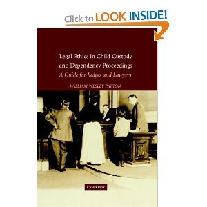 Legal Ethics in Child Custody and Dependency Proceedings: A Guide for Judges and Lawyers free download