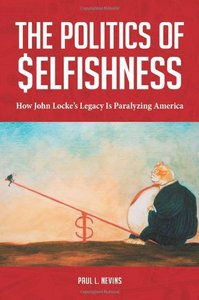 The Politics of Selfishness: How John Locke's Legacy Is Paralyzing America free download