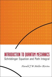 Introduction to Quantum Mechanics: Schrodinger Equation and Path Integral free download