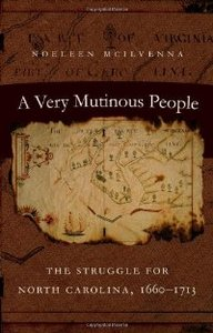A Very Mutinous People: The Struggle for North Carolina, 1660-1713 free download