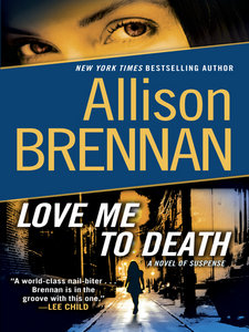 Allison Brennan, Love Me to Death: A Novel of Suspense free download