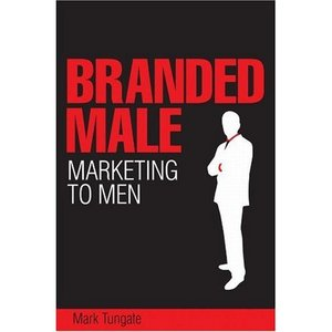 Branded Male: Marketing to Men free download