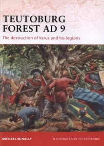 Teutoburg Forest AD 9: The Destruction of Varus and His Legions (Osprey Campaign 228) free download