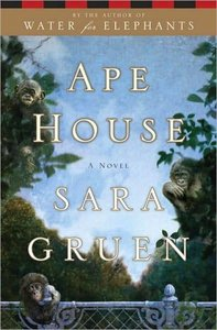 Sara Gruen, Ape House: A Novel free download