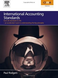 International Accounting Standards: from UK standards to IAS, By Paul Rodgers free download