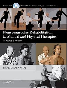 Eyal Lederman DO PhD, Neuromuscular Rehabilitation in Manual and Physical Therapies: Principles to Practice free download