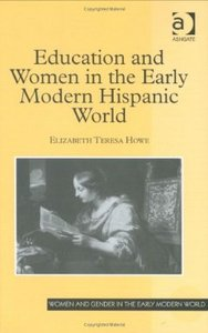 Education and Women in the Early Modern Hispanic World free download