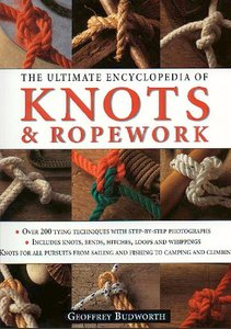The Ultimate Encyclopedia of Knots and Ropework: Over 200 Tying Techniques with Step-by-Step Photographs free download