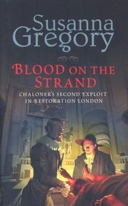 Susanna Gregory - Blood on the Strand (Chaloner Book 2) free download