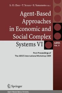 Agent-Based Approaches in Economic and Social Complex Systems VI: Post-Proceedings of The AESCS International Workshop 2009 free download