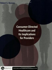 Consumer-Directed Healthcare and Its Implications for Providers free download