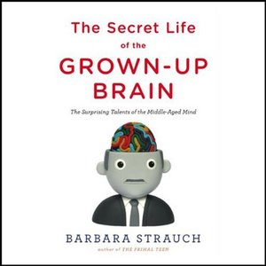 The Secret Life of the Grown-Up Brain free download
