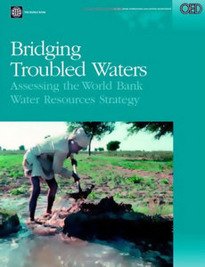 Bridging Troubled Waters: Assessing the World Bank Water Resources Strategy free download