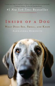 Inside of a Dog: What Dogs See, Smell, and Know free download
