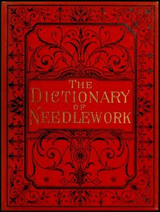 The Dictionary of Needlework free download