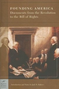 Founding America: Documents from the Revolution to the Bill of Rights free download