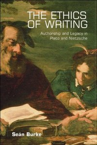 The Ethics of Writing: Authorship and Responsibility in Plato and Nietzsche free download