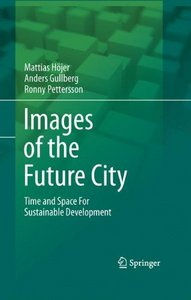 Images of the Future City: Time and Space For Sustainable Development free download