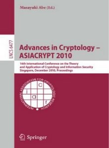 Advances in Cryptology - ASIACRYPT 2010 free download