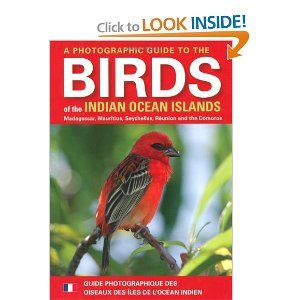 A Photographic Guide to the Birds of the Indian Ocean Islands: Madagascar, Mauritius, Seychelles, Reunion and the Comoros free download