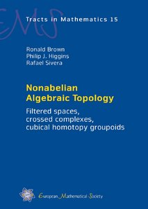 Nonabelian Algebraic Topology: filtered spaces, crossed complexes, cubical higher homotopy groupoids (draft) free download