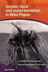 Gender, Ritual and Social Formation in West Papua: A Configurational Analysis Comparing Kamoro and Asmat free download