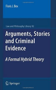 Arguments, Stories and Criminal Evidence: A Formal Hybrid Theory free download