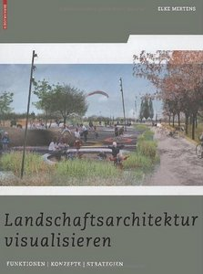 Landschaftsarchitektur visualisieren: Funktionen, Konzepte, Strategien free download