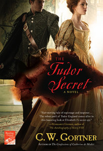 The Tudor Secret by C. W. Gortner, The Elizabeth I Spymaster Chronicles Book 1 free download