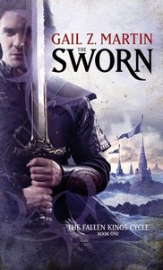 The Sworn by Gail Z. Martin, The Fallen Kings Cycle Book 1 free download