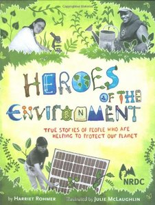 Heroes of the Environment: True Stories of People Who Are Helping to Protect Our Planet free download