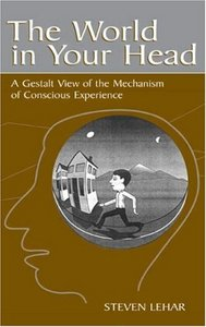 The World in Your Head: A Gestalt View of the Mechanism of Conscious Experience free download