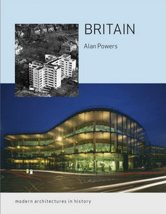 Britain: Modern Architectures in History (Reaktion Books - Modern Architectures in History) free download