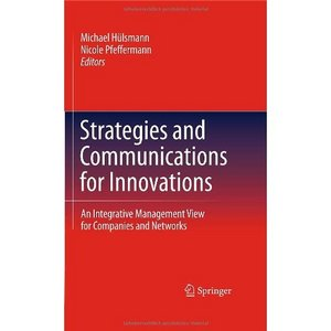 Strategies and Communications for Innovations: An Integrative Management View for Companies and Networks free download