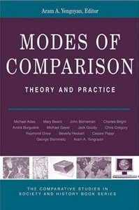 Modes of Comparison: Theory and Practice (The Comparative Studies in Society and History Book Series) free download