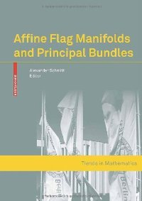 Affine Flag Manifolds and Principal Bundles (Trends in Mathematics) free download