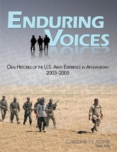 Enduring Voices: Oral Histories of the U.S. Army Experience in Afghanistan 2003-2005 free download