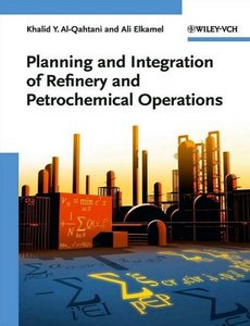 Planning and Integration of Refinery and Petrochemical Operations free download