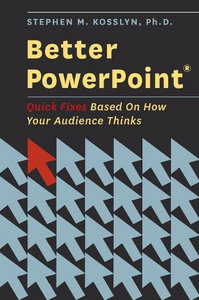 Better PowerPoint: Quick Fixes Based On How Your Audience Thinks free download