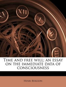 Time and Free Will: An Essay on the Immediate Data of Consciousness free download