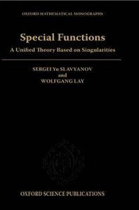 Special Functions: A Unified Theory Based on Singularities (Oxford Mathematical Monographs) by Sergei Yu. Slavyanov free download