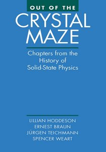 Out of the Crystal Maze: Chapters from The History of Solid State Physics free download