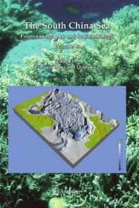 The South China Sea: Paleoceanography and Sedimentology (Developments in Paleoenvironmental Research) free download