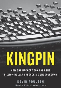 Kingpin: How One Hacker Took Over the Billion-Dollar Cybercrime Underground free download