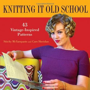 Knitting it Old School: 43 Vintage-Inspired Patterns free download