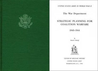 The War Department, Strategic Planning for Coalition Warfare 1943-1944 (United States Army in World War II) free download