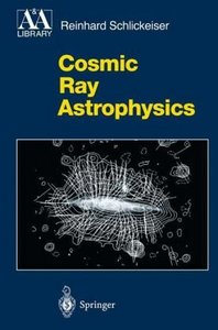 Cosmic Ray Astrophysics free download